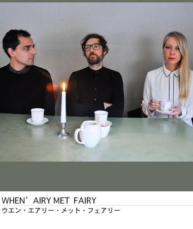 WHEN 'AIRY MET FAIRY/インディ・ポップ・バンド
